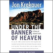 Under the Banner of Heaven Audiobook by Jon Krakauer Narrated by Jon Krakauer