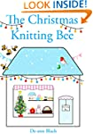 THE CHRISTMAS KNITTING BEE (Sewing, K...
