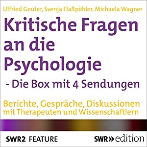 Kritische Fragen an die Psychologie - Die Box mit 4 Sendungen Hörbuch