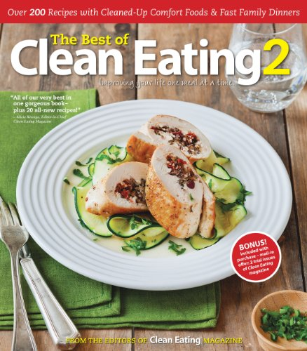 The Best of Clean Eating 2: Over 200 Recipes with Cleaned-Up Comfort Foods and Fast Family Dinners