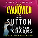 Wicked Charms: A Lizzy and Diesel Novel 3 (       UNABRIDGED) by Janet Evanovich, Phoef Sutton Narrated by Lorelei King