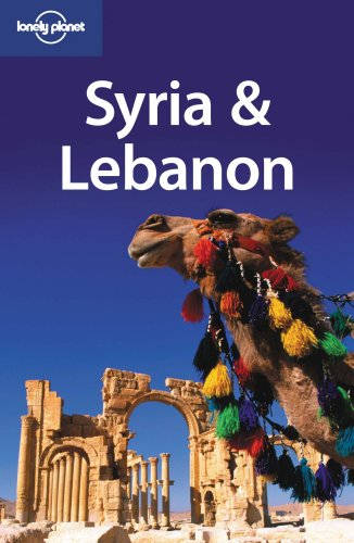 Lonely Planet Syria & Lebanon (Lonely Planet Syria and Lebanon) (Multi Country Travel Guide)