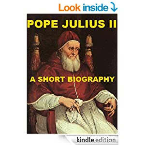a biography of pope julius ii Patrons and parasites - rome: the biography of a city - by christopher hibbert books read and share led a procession to st peter's basilica as pope julius ii.