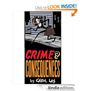 CRIME AND CONSEQUENCES: A Story Minute Selection (Reformatted) by Carol Lay (Author, Illustrator), William Glass (Editor)