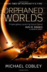 The Orphaned Worlds (Humanity&#39;s Fire, Book 2)
