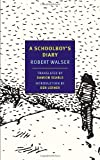A Schoolboy's Diary and Other Stories (New York Review Books Classics) (1590176723) by Walser, Robert