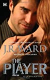 The Player (Moorehouse Legacy) (0373776411) by Ward, J. R.