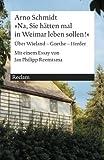 »Na, Sie hätten mal in Weimar leben sollen!«: Über Wieland - Goethe - Herder