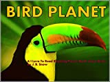 Bird Planet: An I Love Reading Rhyming Picture Book about Birds for kids (Pet Planet 8)