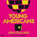 Young Americans Audiobook by Josh Stallings Narrated by Em Eldridge