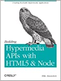 img - for Building Hypermedia APIs with HTML5 and Node book / textbook / text book
