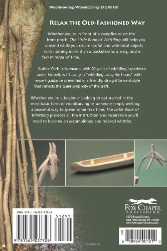 The Little Book of Whittling: Passing Time on the Trail, on the Porch, and Under the Stars (Woodcarving Illustrated Books)