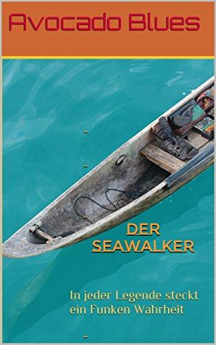 der-seawalker-in-jeder-legende-steckt-ein-funken-wahrheit-german-edition