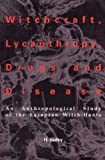 img - for Witchcraft. Lycanthropy. Drugs and Disease (American University Studies Series XI, Anthropology and Sociology) book / textbook / text book