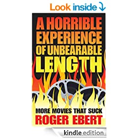 A Horrible Experience of Unbearable Length:More Movies That Suck