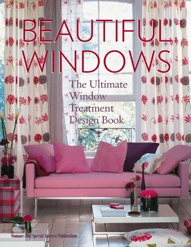 Beautiful Windows: The Ultimate Window Treatment Design Book