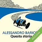 Questa storia | Alessandro Baricco
