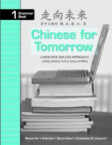 Chinese for Tomorrow: A New Five-skilled Approach -...