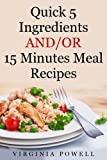 Quick 5 Ingredients  AND/OR  15 Minutes Meal Recipes