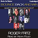 Bounce Back and Win: What It Takes and How to Do It | Roger Fritz