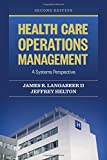 img - for Health Care Operations Management: A Systems Perspective book / textbook / text book
