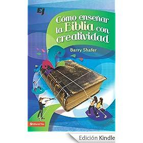 C�mo ense�ar la Biblia con creatividad (Especialidades Juveniles)