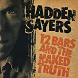 12 Bars & the Naked Truth Hadden Sayers