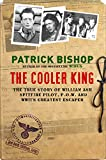 The Cooler King: The True Story of William Ash - Spitfire Pilot, P.O.W and WWII's Greatest Escaper (English Edition)