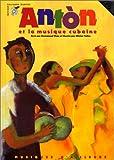 Antòn et la musique cubaine
