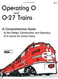 519K30MAQJL. SL160  Operating 0 & 0 27 Trains: A Comprehensive Guide to the Design, Construction and Operation of a Layout for Lionel Trains ..Buy This