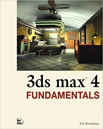 3ds max 4 Fundamentals written by Ted Boardman