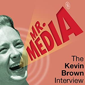 Mr. Media: The Kevin Brown Interview | [Kevin Brown]