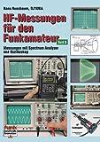 HF-Messungen für den Funkamateur 3: Messungen mit Spectrum Analyzer und Oszilloskop - Hans Nussbaum