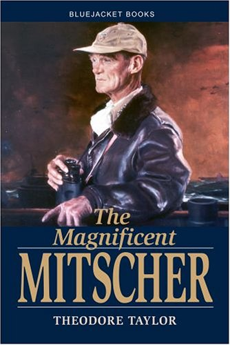 The Magnificent Mitscher (Bluejacket Books), Taylor, Theodore