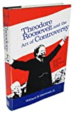 img - for Theodore Roosevelt and the Art of Controversy: Episodes of the White House Years by Willard B. Gatewood Jr. (1970-08-02) book / textbook / text book