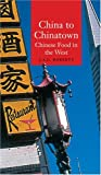 China to Chinatown: Chinese Food in the West (Reaktion Books - Globalities)