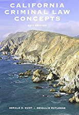California Criminal Law Concepts by Derald D. Hunt