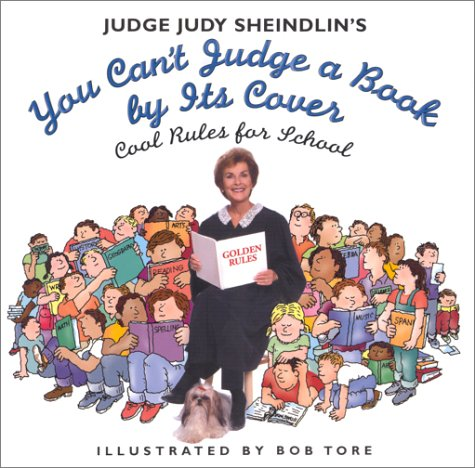 Judge Judy Sheindlin's You Can't Judge a Book by Its Cover: Cool Rules for School PDF