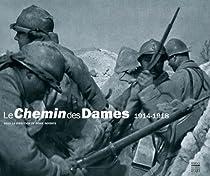 Le Chemin des Dames 1914-1918 bataille du chemin des dames La bataille du Chemin des Dames 519K5E8MT7L