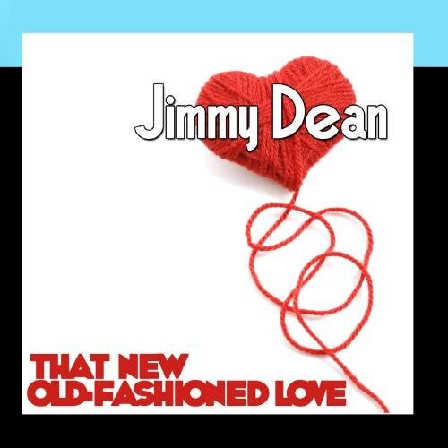 that-new-old-fashioned-love-by-jimmy-dean