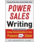 img - for [(Power Sales Writing: Using Communication to Turn Prospects into Clients)] [Author: Sue Hershkowitz-Coore] published on (October, 2011) book / textbook / text book