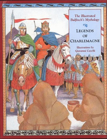 Legends of Charlemagne: The Illustrated Bulfinch's Mythology