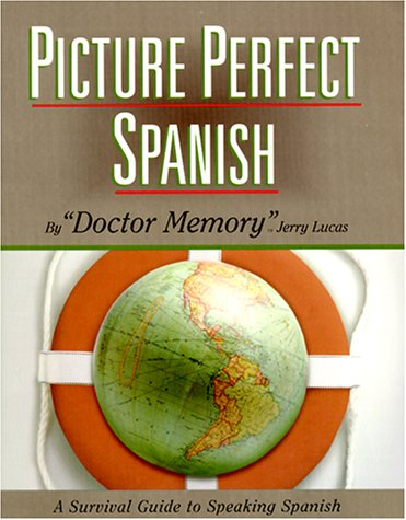 Picture Perfect Spanish A Survival Guide to Speaking Spanish Spanish Edition