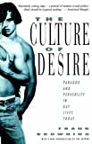 The Culture of Desire: Paradox and Perversity in Gay Lives Today (0679750304) by Frank Browning