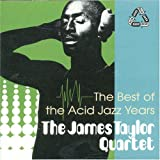 echange, troc James (Quartet) Taylor - Best of the Acid Jazz Years [DE Import]