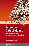 Jahre der Entscheidung: Deutschland und die weltgeschichtliche Entwicklung