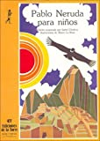 Pablo Neruda Para Ninos/ Pablo Nerudo for Children (Alba Y Mayo) (Spanish Edition)