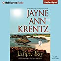 Eclipse Bay: Eclipse Bay Series, Book 1 (       UNABRIDGED) by Jayne Ann Krentz Narrated by Joyce Bean