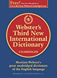Webster's Third New International Dictionary: Since 1847 the Ultimate Word Authority for Schools, Libraries, Courts, Homes, and Offices (0877792011) by Webster's