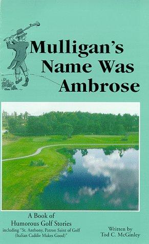 Title: Mulligans Name Was Ambrose